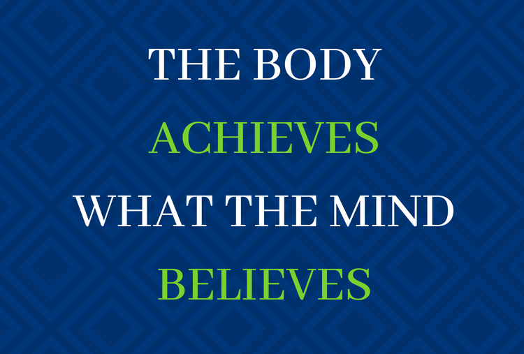 Body achieves what the mind believes
